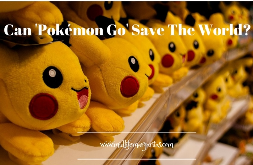 Can 'Pokémon Go' Save The World?
