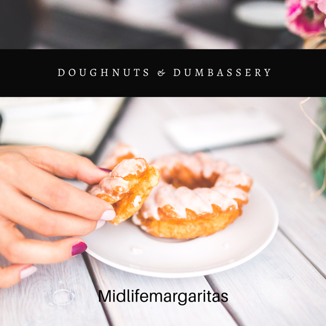 Doughnuts & Dumbassery