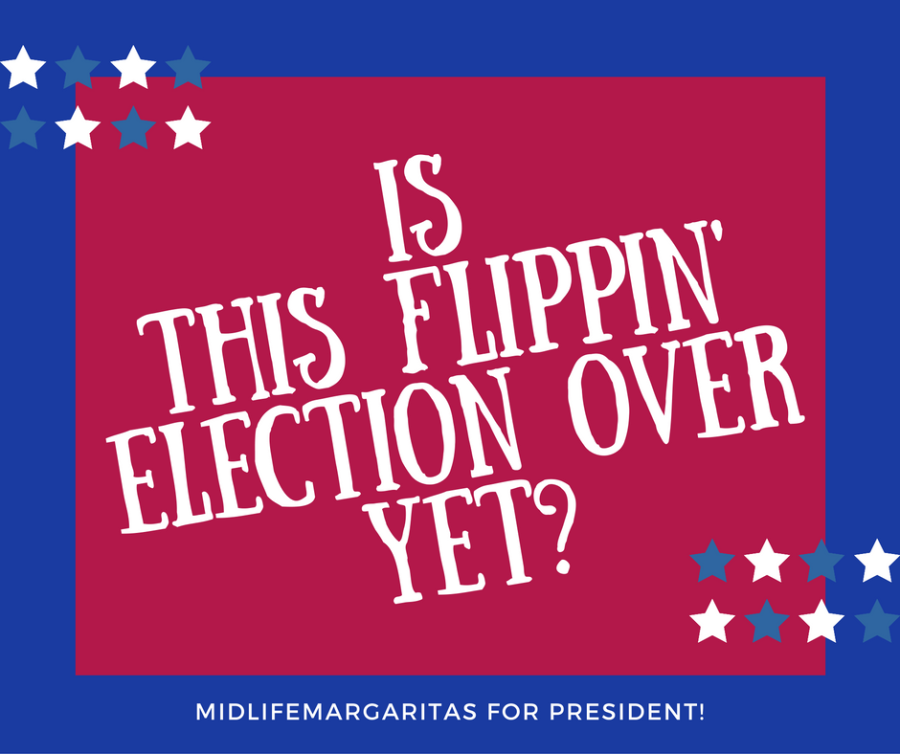 Is This Flippin' Election Over Yet?