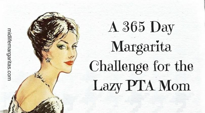 365 Day Lazy PTA Mom MargaritaChallenge.