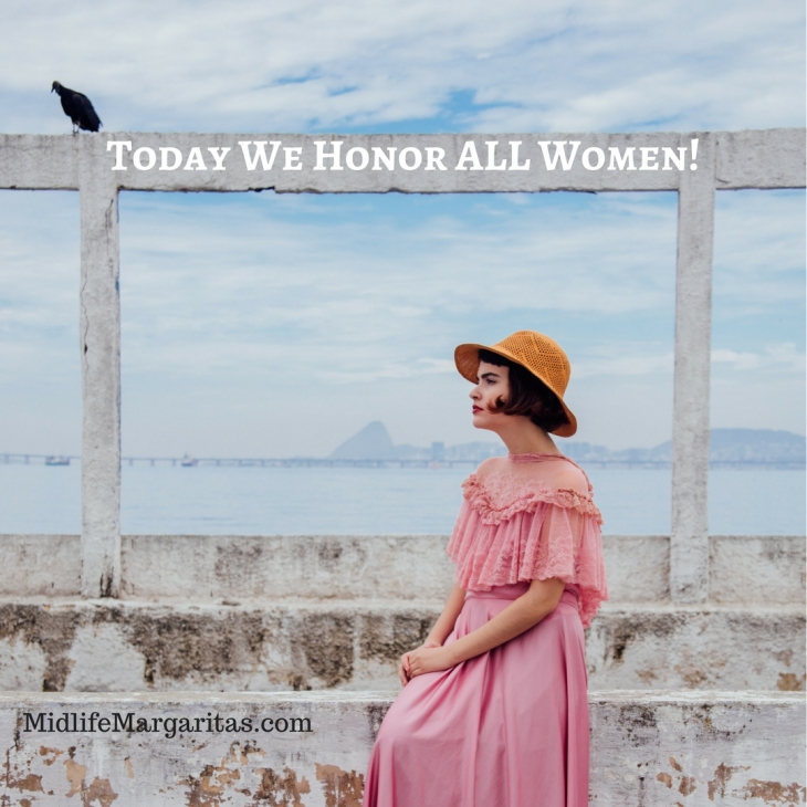 Today We Honor ALL Women!