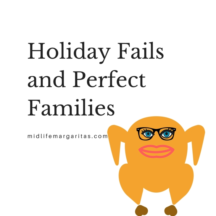 Holiday Fails and Perfect Families