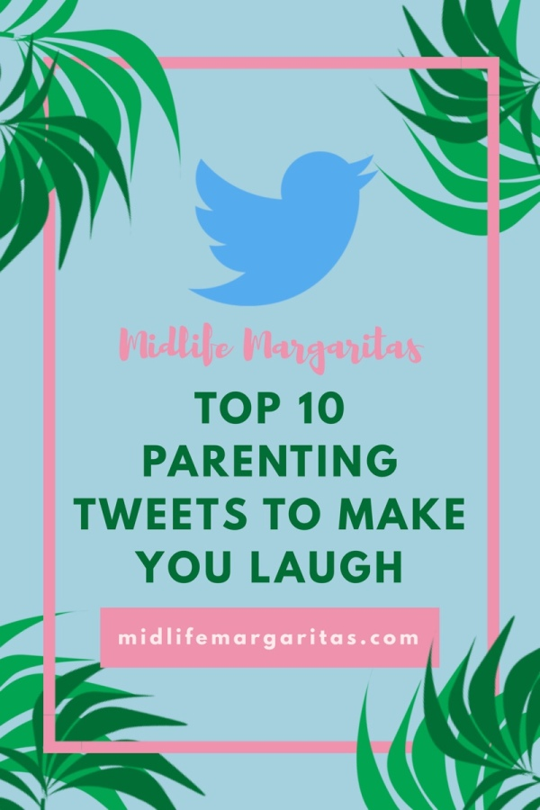 Midlife Margaritas Top 10 Funny Parenting Tweets for May 2018