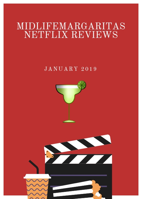 Midlife Margaritas Netflix Picks for January 2019