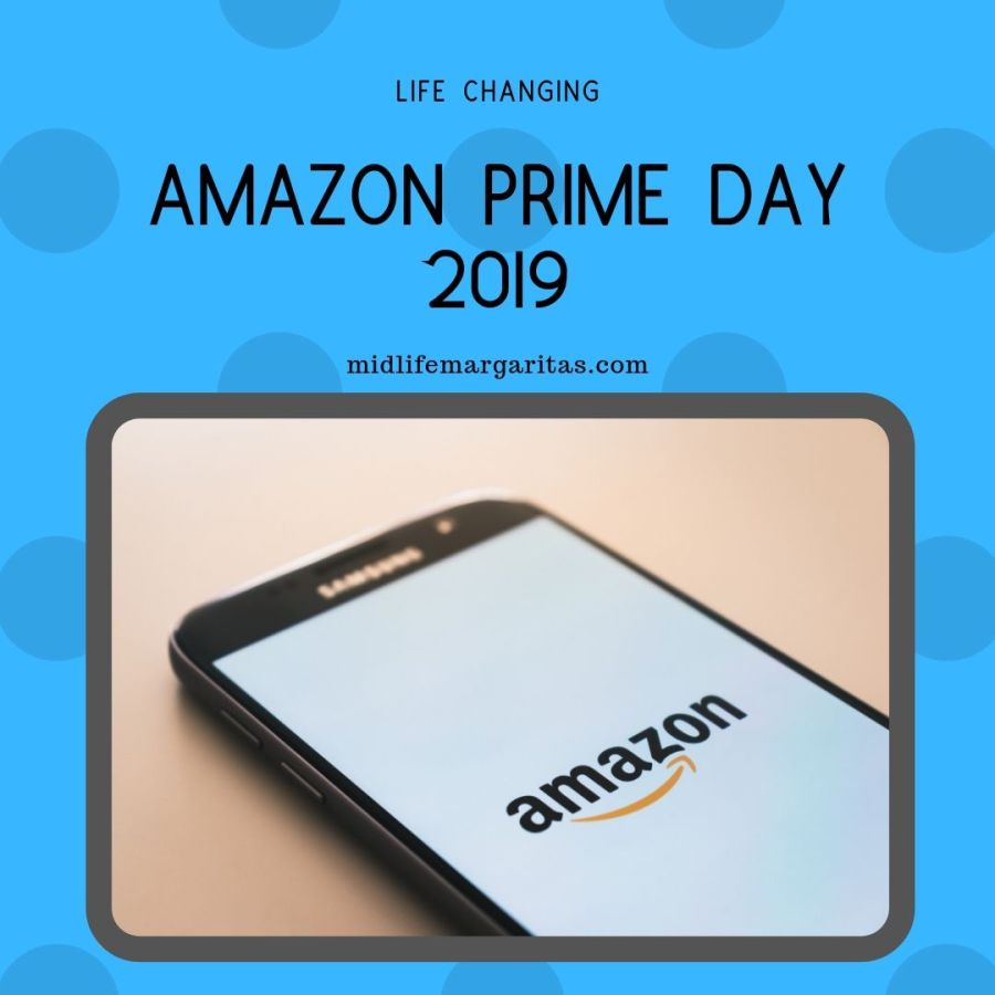 Amazon Prime Day 2019 is a Life Changer!