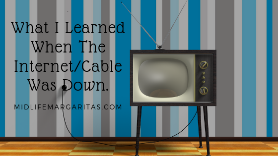 6 Things I Learned About Myself When I Was Without Internet and TV.