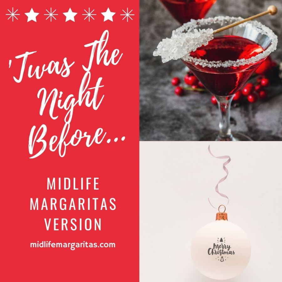 Midlife Margaritas Version of 'Twas The Night Before….