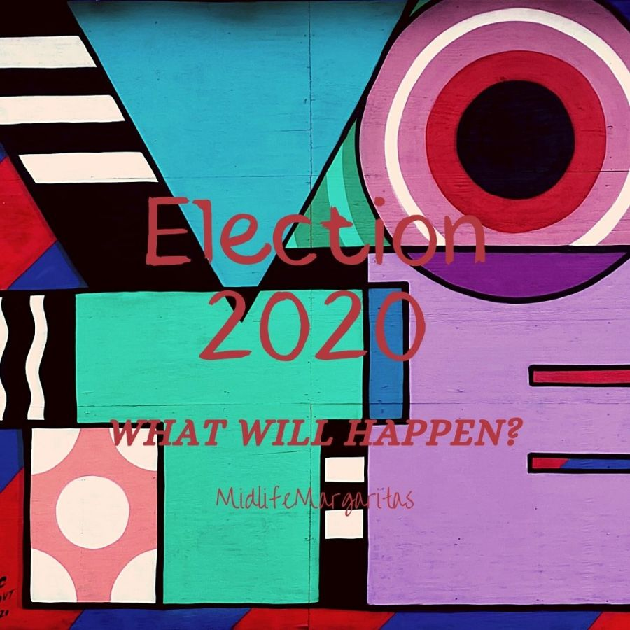 Election 2020. Will It Be The End Of Humankind Or Will It Be What We Need To Find Our New Normal?