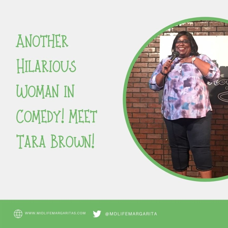 Another Hilarious Woman in Comedy! Meet Tara Brown!
